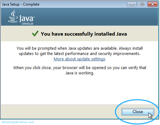 Click the 'Close' button and Java will reopen your web browser to verify itself